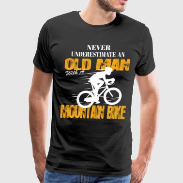 Never Underestimate An Old Man With A Mountain Bi - Men's Premium T-Shirt