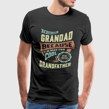 I'm Called Grandad - Men's Premium T-Shirt