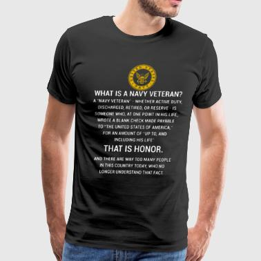 What is a navy veteran that is honor - Men's Premium T-Shirt
