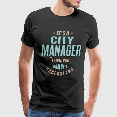 City Manager City Manager - Men's Premium T-Shirt