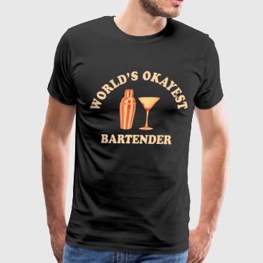 world's okayest bartender - Men's Premium T-Shirt
