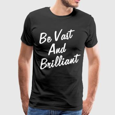 VAST AND BRILLIANT - Men's Premium T-Shirt