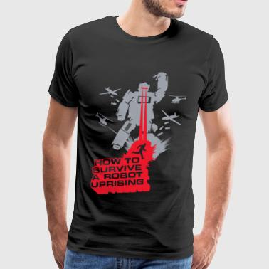 How To Survive How to survive a robot uprisin - Men's Premium T-Shirt