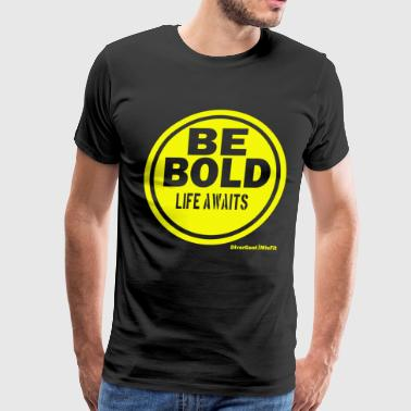 Bold Statement Be BOLD in Yellow - Men's Premium T-Shirt