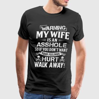 Warning my wife is an asshole - Men's Premium T-Shirt