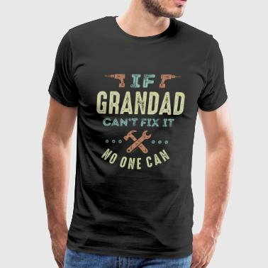 Grandad Can't Fix It - Men's Premium T-Shirt