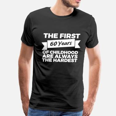 The First 60 Years The First 60 Years - Men's Premium T-Shirt
