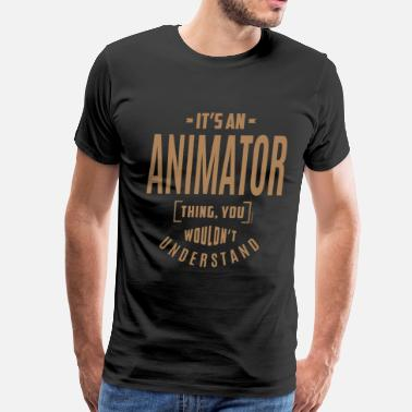 Animation Animator - Funny Job and Hobby - Men's Premium T-Shirt