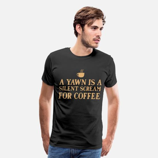Quotes T-Shirts - A yawn is a silent scream for coffee - Men's Premium T-Shirt black