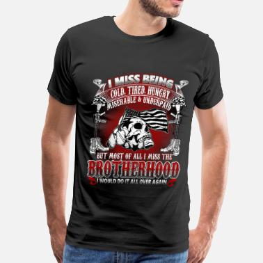Brotherhood Brotherhood - Cold, tired, hungry, miserable - Men's Premium T-Shirt