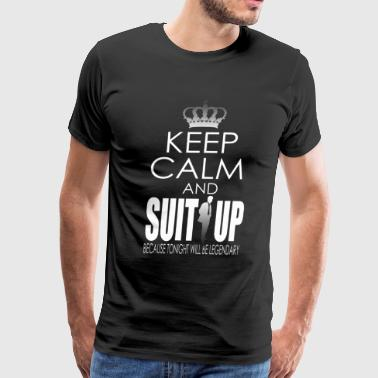 Suit Up KEEP CALM AND SUIT UP - Men's Premium T-Shirt