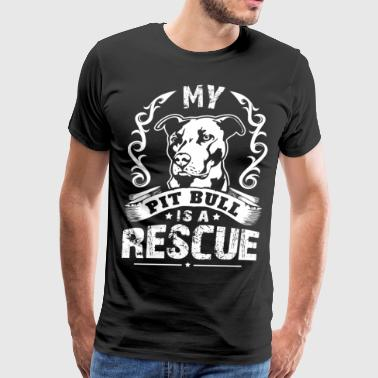My Pitbull is a Rescue - Men's Premium T-Shirt