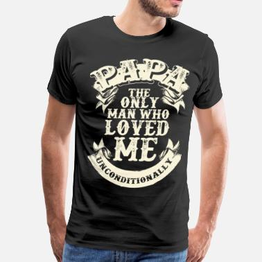 924fb20a Fathers Day PAPA LOVE UNCONDITIONALLY - Men's Premium T-Shirt