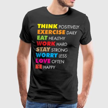Healthy Eating Think Positively, Exercise Daily, Eat Healthy - Men's Premium T-Shirt