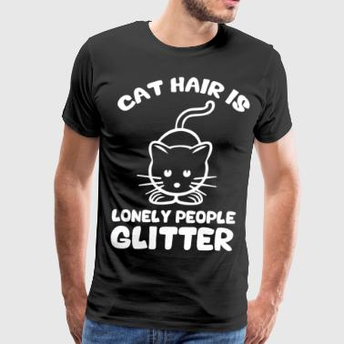 Cat Hair Is Lonely People Glitter - Men's Premium T-Shirt