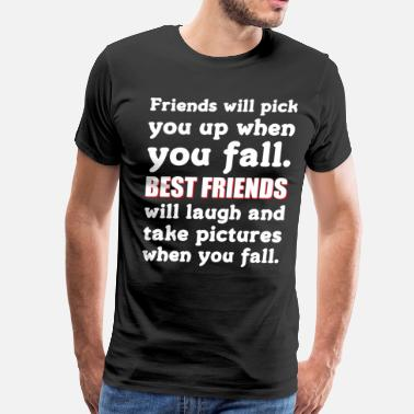 Laughing Friend Best Friends Laugh When You Fall Friendship  - Men's Premium T-Shirt