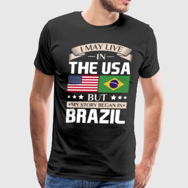 May Live in USA Story Began in Brazil Flag T-Shirt - Men's Premium T-Shirt