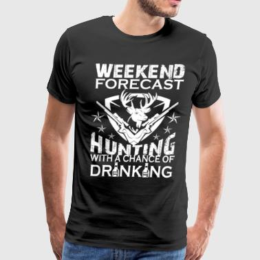 Hunting Weekend Forecast WEEKEND FORECAST HUNTING - Men's Premium T-Shirt