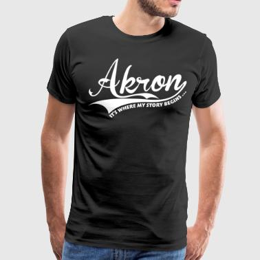 Akron, It's where my story begins... - Men's Premium T-Shirt