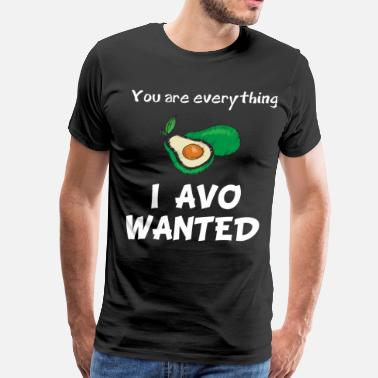 Best Friends Avocado You are Everything I Avo Wanted Avocado Lover - Men's Premium T-Shirt