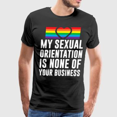 My Sexual Orientation is None of Your Business - Men's Premium T-Shirt