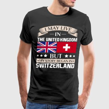 May Live in UK Story Began in Switzerland Flag  - Men's Premium T-Shirt