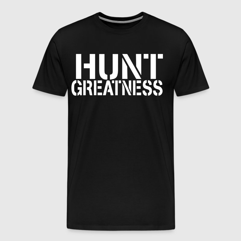 Hunt Greatness - Men's Premium T-Shirt