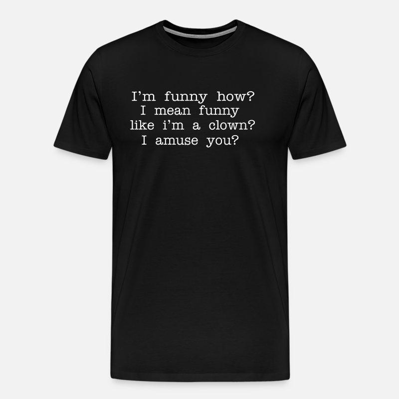 079597fe3 Goodfellas Quote - I'm Funny How? Men's Premium T-Shirt | Spreadshirt