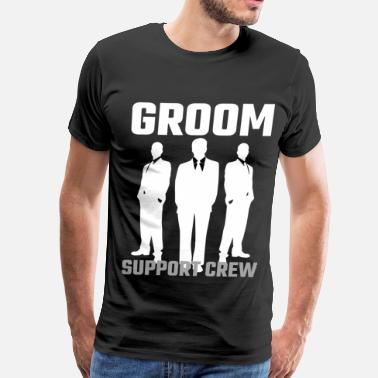 Groom Squad Groom Support Crew - Men's Premium T-Shirt