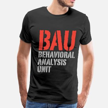 Behavioral Analysis Unit Criminal Minds BAU Behavioral Analysis Unit - Men's Premium T-Shirt