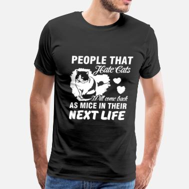 Hate Cat People That Hate Cats - Men's Premium T-Shirt