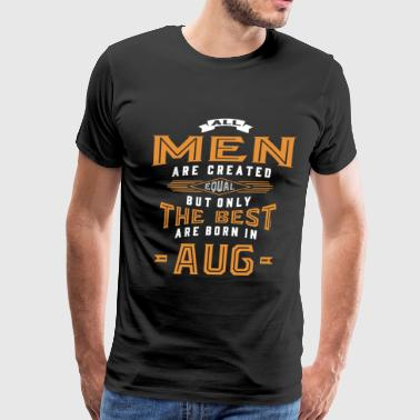 Born in August - Men's Premium T-Shirt
