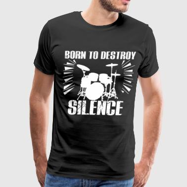 drummer destroy silence birthday present drums - Men's Premium T-Shirt