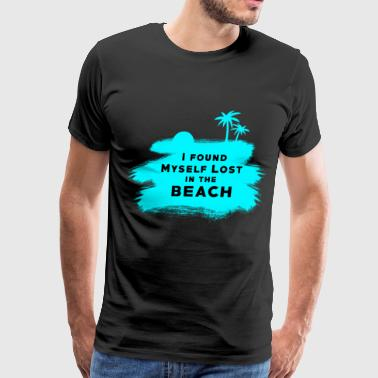 I found myself lost in the beach - Men's Premium T-Shirt