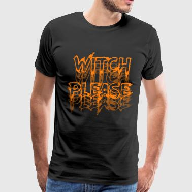 Witch please Halloween scary text orange - Men's Premium T-Shirt