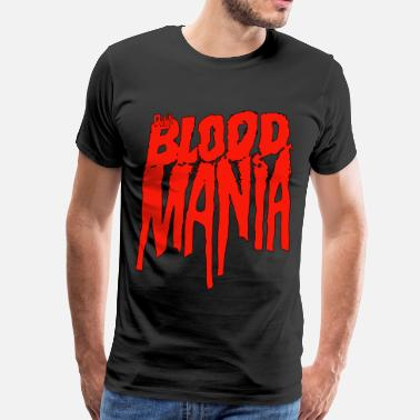 One Weird Nation Clothing Est Mmxii BLOOD MANIA - Men's Premium T-Shirt