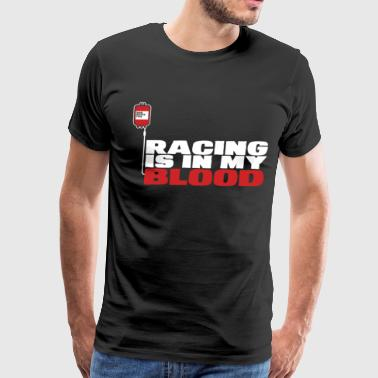 Racing - Racing is in my blood awesome t-shirt - Men's Premium T-Shirt