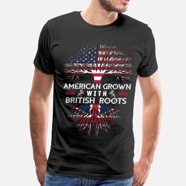 British Roots American Grown With British Roots - Men's Premium T-Shirt