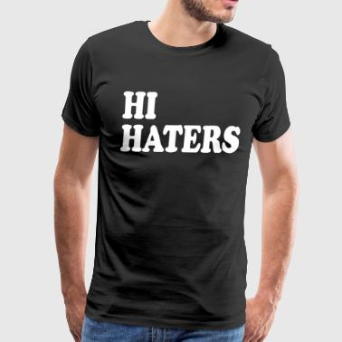 Hater Hi Haters - Men's Premium T-Shirt