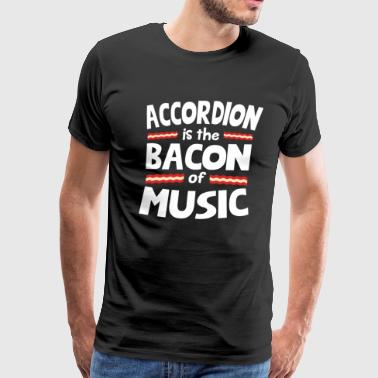 Accordion The Bacon of Music Funny T-Shirt - Men's Premium T-Shirt