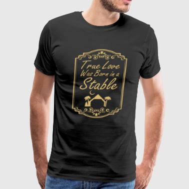 Christian Christmas Nativity Scene True Love Was Born in a Stable Graphic T-Shirt - Men's Premium T-Shirt