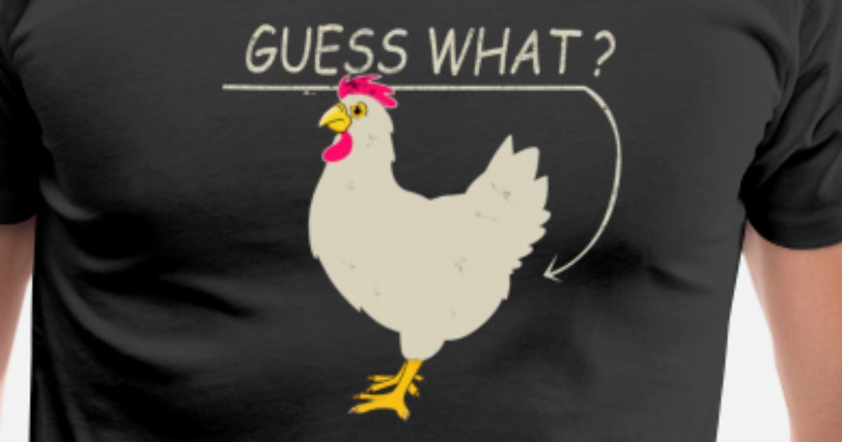 485953c2960b Men's Premium T-ShirtGuess What Chicken Butt Graphic T-Shirt Chicken