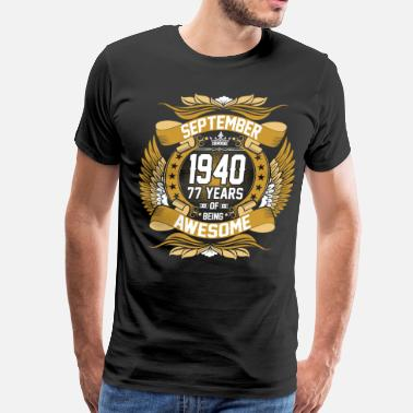 1940 September 1940 77 Years Of Being Awesome - Men's Premium T-Shirt