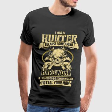 Bounty I am a hunter - I don't mind hard work - Men's Premium T-Shirt