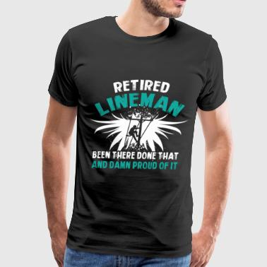 Retired Lineman Been There Done That T Shirt - Men's Premium T-Shirt