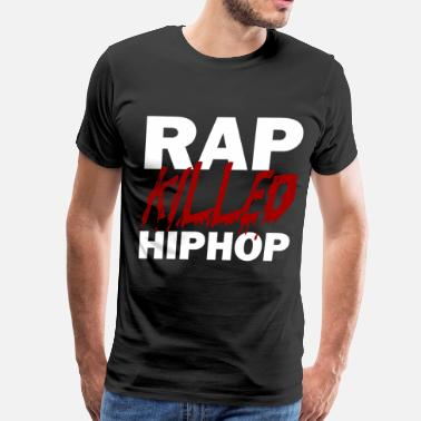 Killing Hop RAP KILLED HIP HOP WHITE - Men's Premium T-Shirt