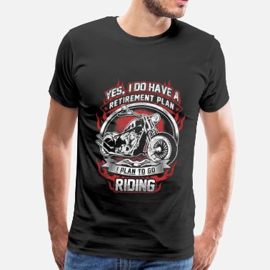 Are Those Your Legs Or Are You Riding A Chicken Riding - My retirement plan is go riding t-shirt - Men's Premium T-Shirt