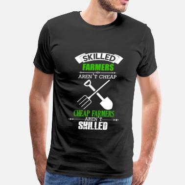 Skilled Farmers Skilled Farmers Aren't Cheap - Men's Premium T-Shirt