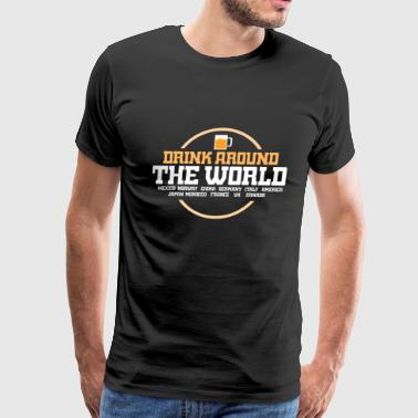Around DRINKING: Drinking Around The World - Men's Premium T-Shirt