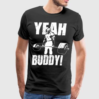 Yeah Buddy! - Ronnie Coleman Deadlift - Men's Premium T-Shirt